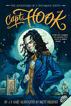 Capt. Hook : the adventures of a notorious youth