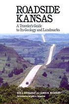 Roadside Kansas : a traveler's guide to its geology and landmarks