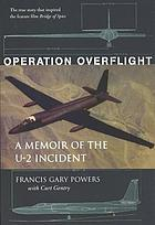 Operation Overflight a memoir of the U-2 Incident