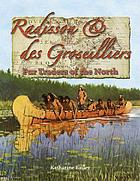 Radisson & des Groseilliers : fur traders of the North