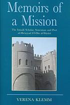Memoirs of a mission the Ismaili scholar, statesman and poet al-Mu'ayyad fil̓-Dīn al-Shīrāzī