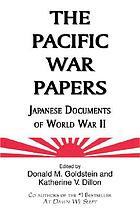 The Pacific War papers Japanese documents of World War II