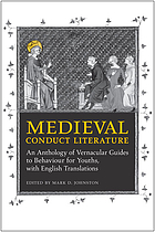 Medieval conduct literature an anthology of vernacular guides to behaviour for youths, with English translations