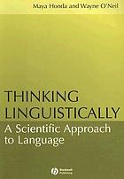 Thinking linguistically : a scientific approach to language