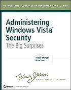 Administering Windows Vista security : the big surprises