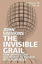 The invisible grail how brands can use words to engage with audiences