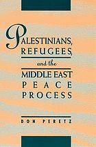 Palestinians, refugees, and the Middle East peace process