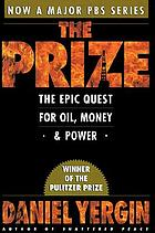 The prize : the epic quest for oil, money, and power