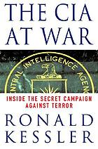 The CIA at war : inside the secret campaign against terror