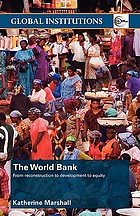 The World Bank : from reconstruction to development to equity