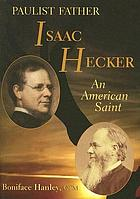 Paulist father, Isaac Hecker : an American saint