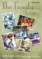 The family in America : an encyclopedia