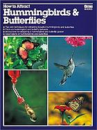 How to attract hummingbirds & butterflies