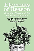 Elements of reason : cognition, choice, and the bounds of rationality