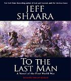 To the last man [a novel of the First World War]