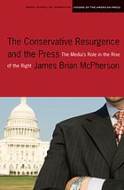 The conservative resurgence and the press : the media's role in the rise of the Right