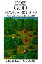 Does God have a big toe? : stories about stories in the Bible