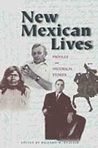 New Mexican lives : profiles and historical stories