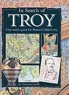 In search of Troy : one man's quest for Homer's fabled city