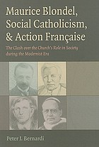 Maurice Blondel, social Catholicism, & action française : the clash over the church's role in society during the modernist era