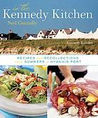 In the Kennedy kitchen : recipes and recollections of a great American family