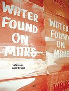 Eva Weinmayr : today's question, road signs, teaser bills ; [water found on Mars]