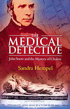 The medical detective : John Snow and the mystery of cholera