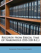 Records from Erech, time of Nabonidus (555-538 B.C.)