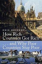How rich countries got rich-- and why poor countries stay poor