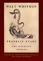 Franklin Evans, or The inebriate : a tale of the times