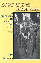 Love is the measure : a biography of Dorothy Day