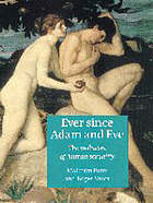 Ever since Adam and Eve : the evolution of human sexuality
