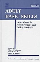 Adult basic skills : innovations in measurement and policy analysis
