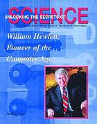William Hewlett : pioneer of the computer age