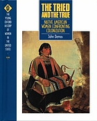 The tried and the true : Native American women confronting colonization