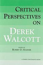 Critical perspectives on Derek Walcott