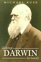 Taking Darwin seriously : a naturalistic approach to philosophy