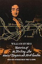 William Byrd's histories of the dividing line betwixt Virginia and North Carolina