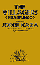 Huasipungo. The villagers, a novel