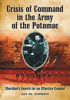 Crisis of command in the Army of the Potomac : Sheridan's search for an effective general