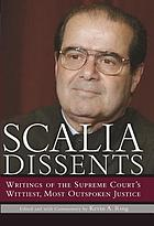Scalia dissents : writings of the Supreme Court's wittiest, most outspoken justice