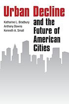 Urban decline and the future of American cities
