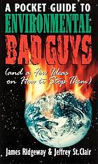 A pocket guide to Environmental bad guys