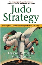Judo strategy : turning your competitors' strength to your advantage