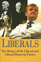 Liberals a history of the Liberal and Liberal Democratic parties