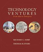 Technology ventures : from idea to enterprise