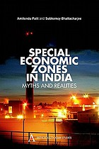 Special economic zones in India : myths and realities