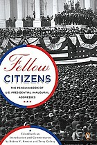 Fellow citizens : the Penguin book of U.S. presidential inaugural addresses