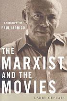 The Marxist and the movies : a biography of Paul Jarrico