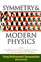 Symmetry & modern physics Yang Retirement Symposium : State University of New York, Stony Brook, 21-22 May 1999